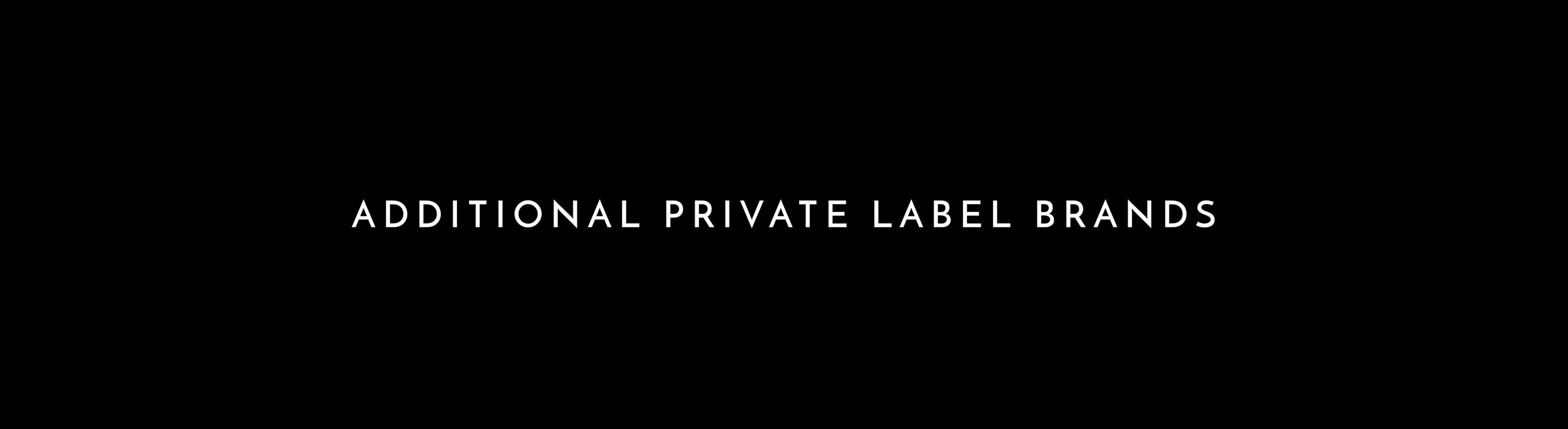 Additional Private Label Brands